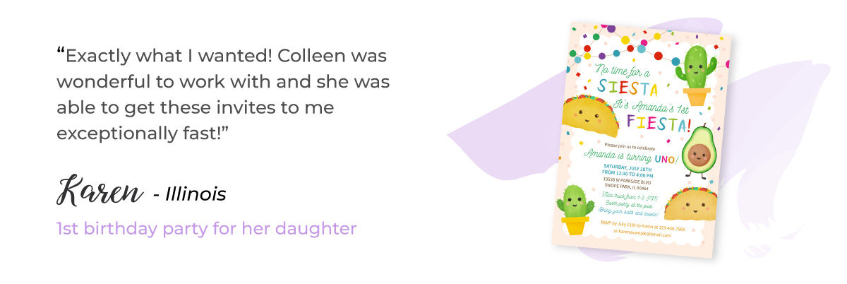 """Testimonial for Printed Fiesta 1st Birthday Party Invitations from Karen in Illinois: """"Exactly what I wanted! Colleen was wonderful to work with and she was able to get these invites to me exceptionally fast!"""""""